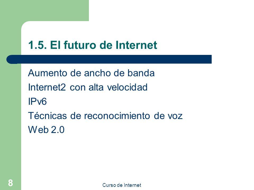 1.5. El futuro de Internet Aumento de ancho de banda