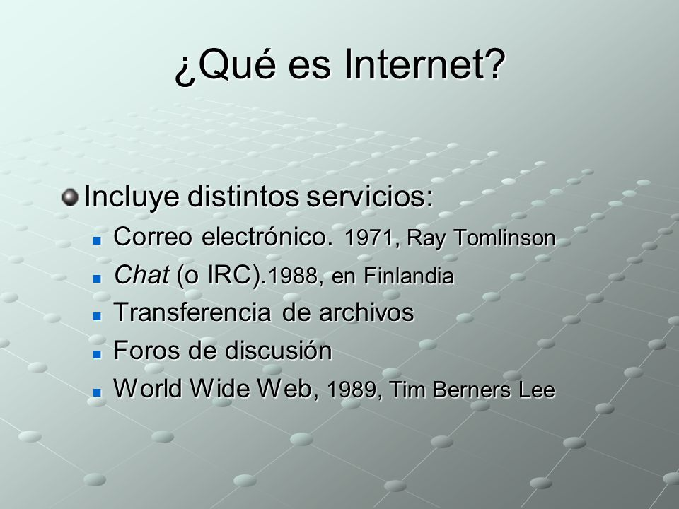 ¿Qué es Internet Incluye distintos servicios: