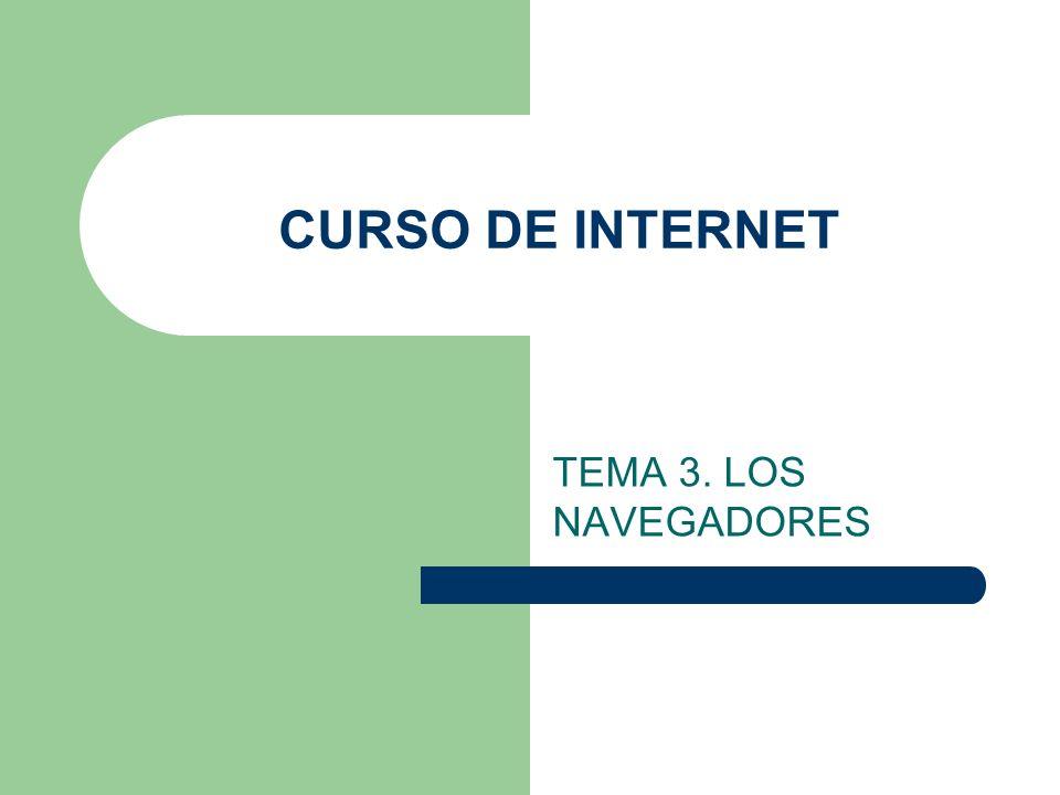 CURSO DE INTERNET TEMA 3. LOS NAVEGADORES