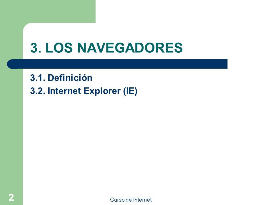 3. LOS NAVEGADORES 3.1. Definición 3.2. Internet Explorer (IE)