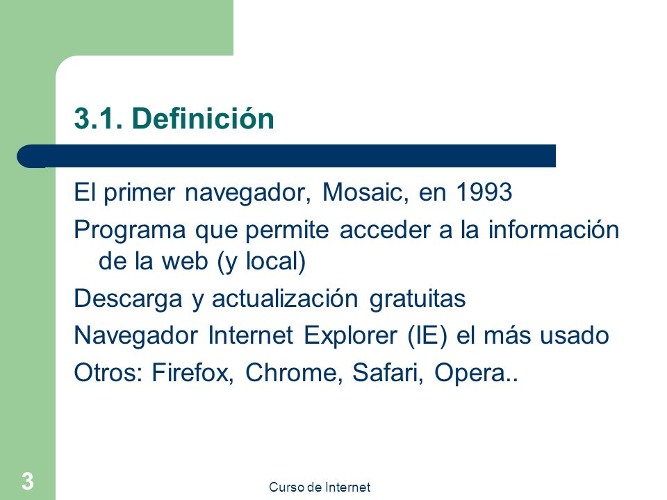3.1. Definición El primer navegador, Mosaic, en 1993