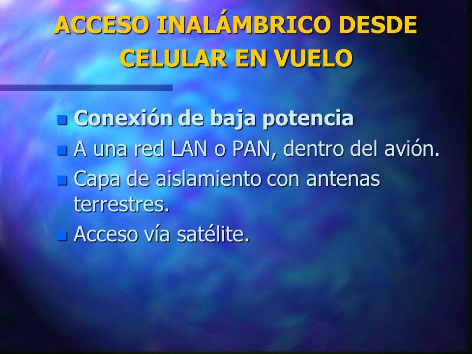 ACCESO INALÁMBRICO DESDE CELULAR EN VUELO