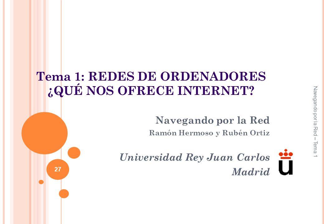 Tema 1: REDES DE ORDENADORES ¿QUÉ NOS OFRECE INTERNET