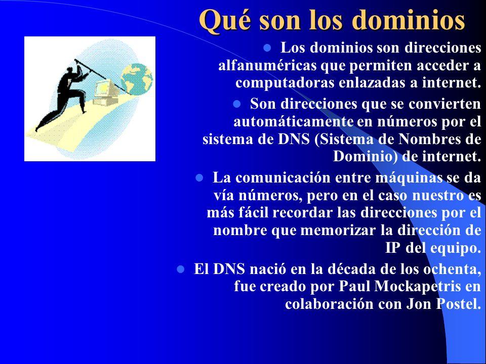 Qué son los dominios Los dominios son direcciones alfanuméricas que permiten acceder a computadoras enlazadas a internet.