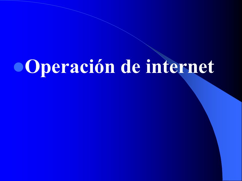Operación de internet