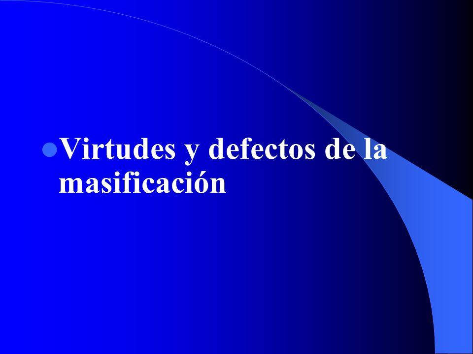 Virtudes y defectos de la masificación