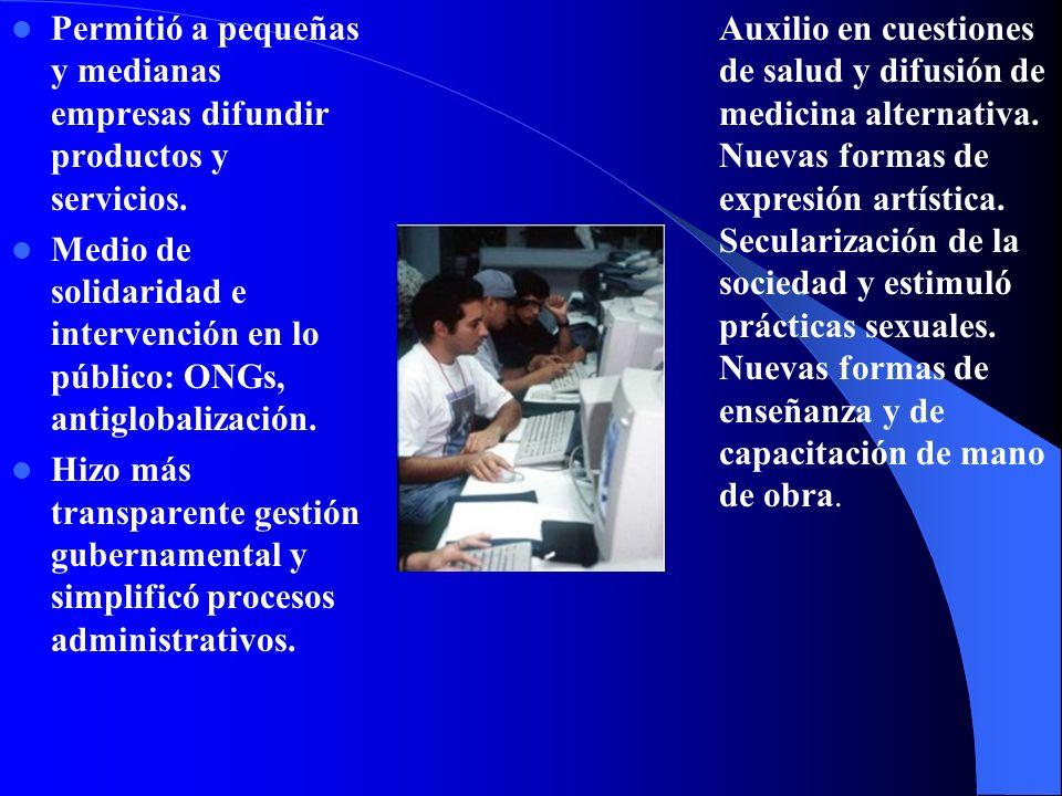 Permitió a pequeñas y medianas empresas difundir productos y servicios.