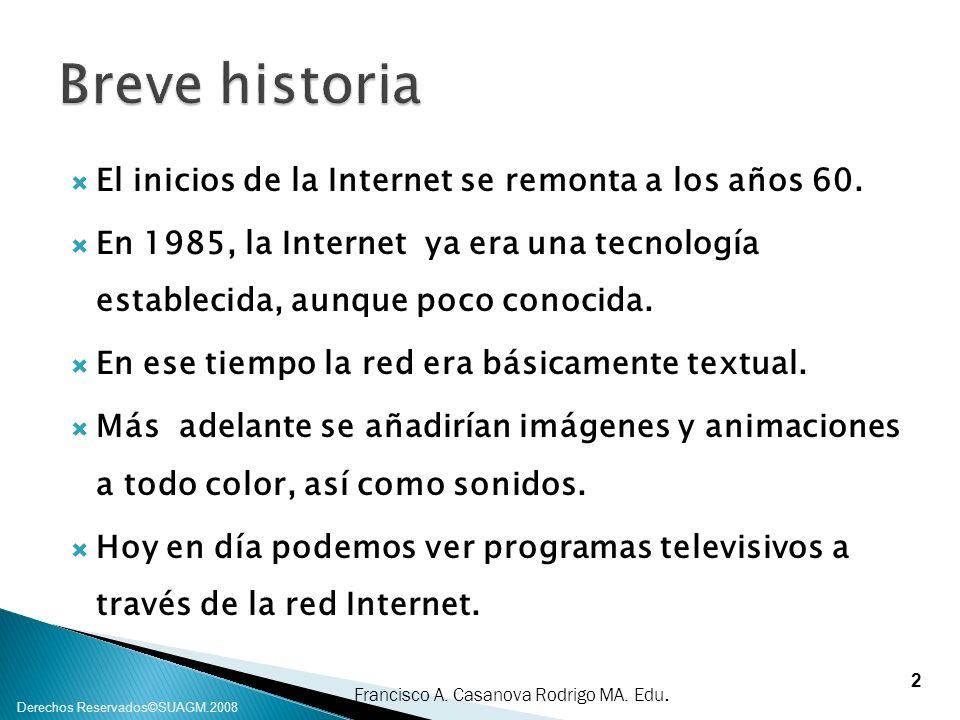 Breve historia El inicios de la Internet se remonta a los años 60.