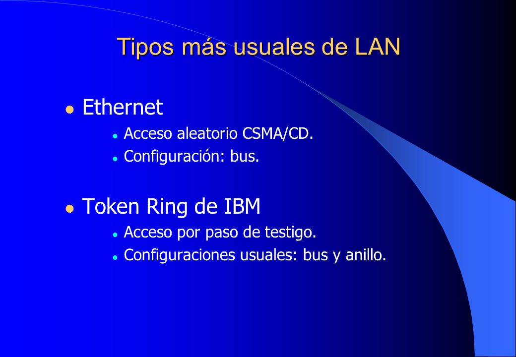 Tipos más usuales de LAN