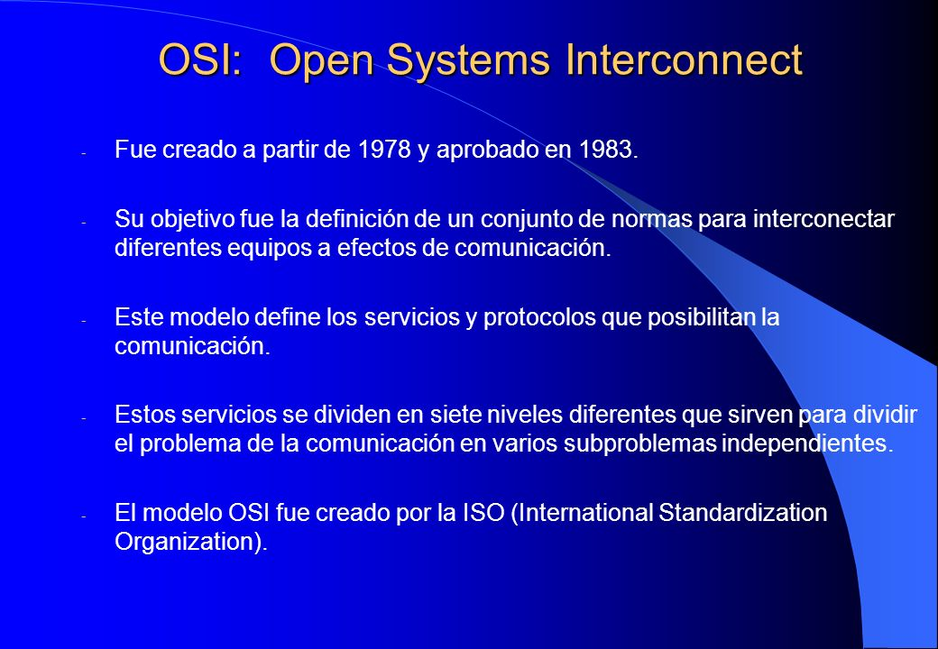 OSI: Open Systems Interconnect