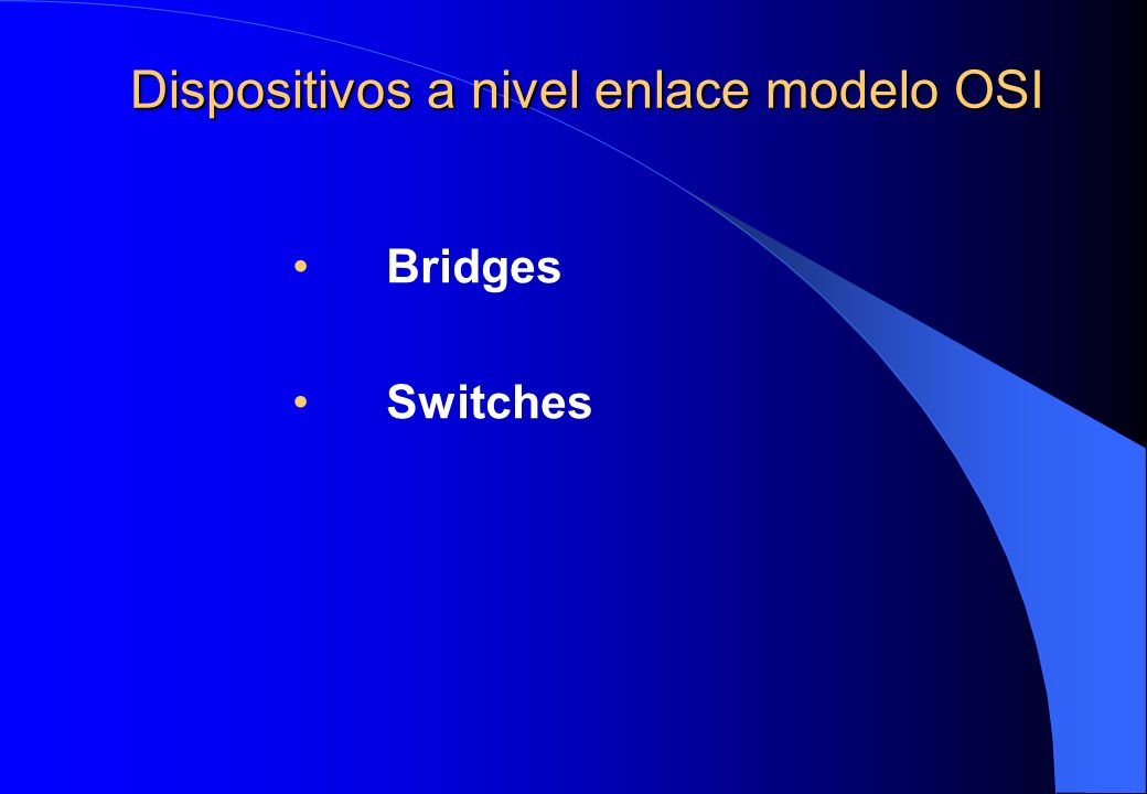 Dispositivos a nivel enlace modelo OSI