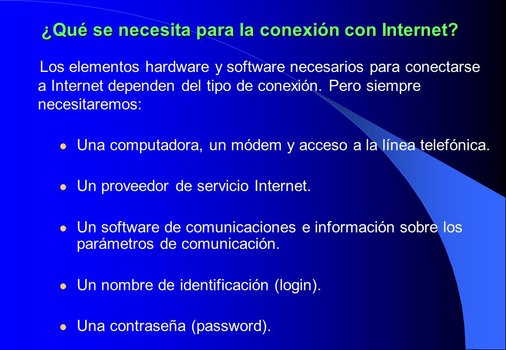 ¿Qué se necesita para la conexión con Internet