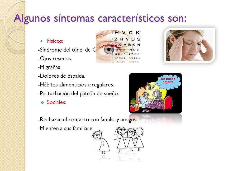 Algunos síntomas característicos son: