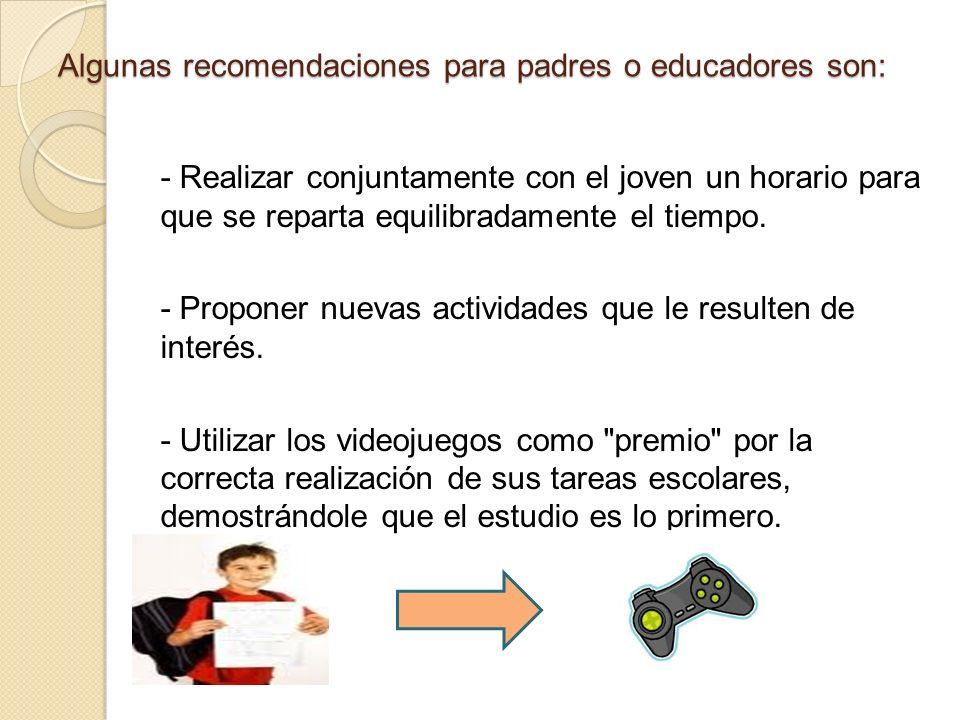 Algunas recomendaciones para padres o educadores son: