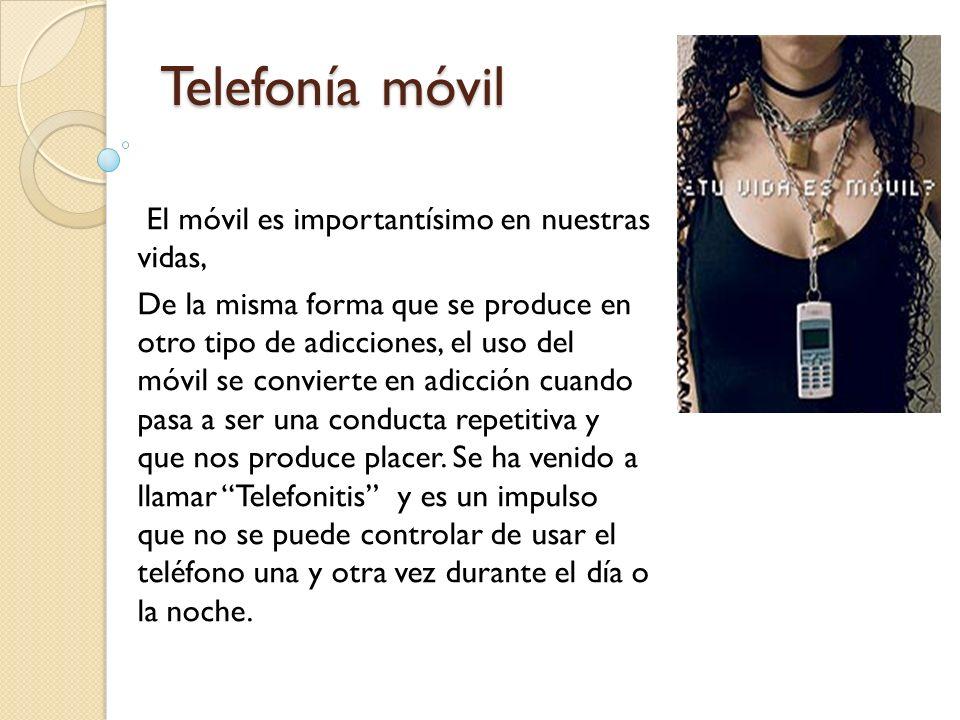 Telefonía móvil El móvil es importantísimo en nuestras vidas,