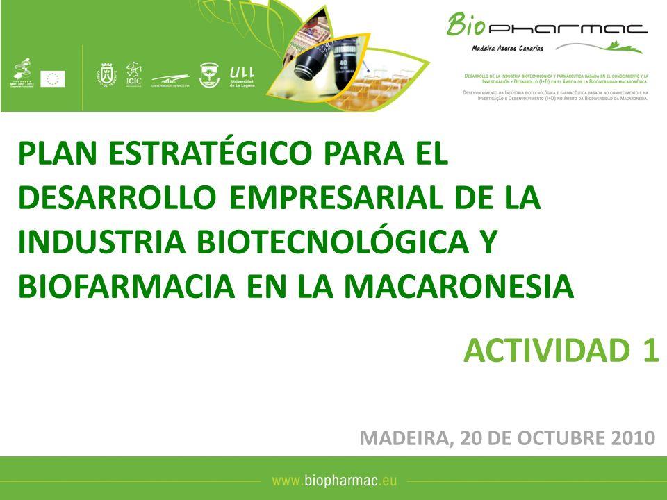 PLAN ESTRATÉGICO PARA EL DESARROLLO EMPRESARIAL DE LA INDUSTRIA BIOTECNOLÓGICA Y BIOFARMACIA EN LA MACARONESIA