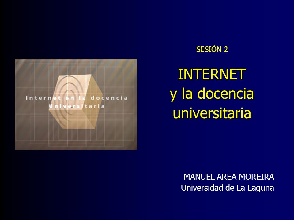INTERNET y la docencia universitaria MANUEL AREA MOREIRA