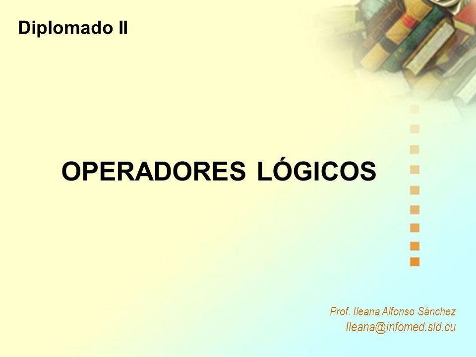 OPERADORES LÓGICOS Diplomado II