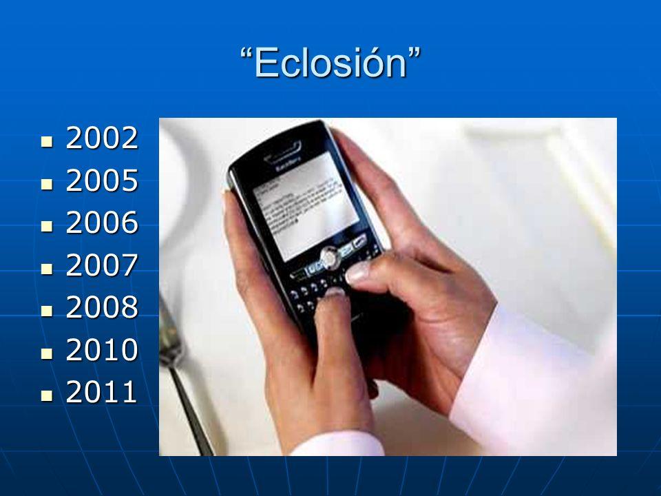 Eclosión 2002 2005 2006 2007 2008 2010 2011