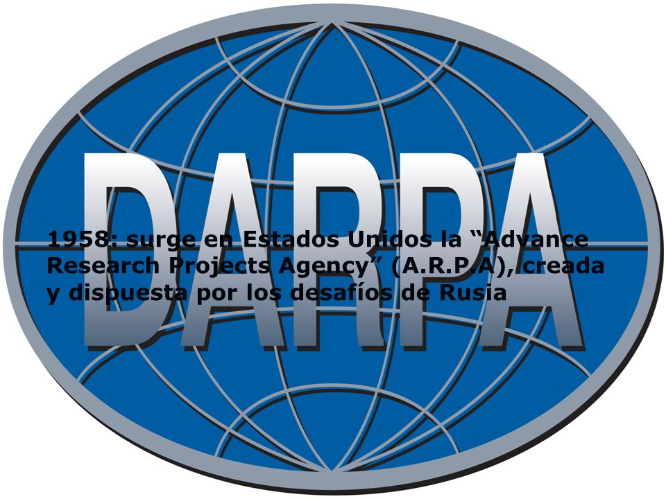 1958: surge en Estados Unidos la Advance Research Projects Agency (A