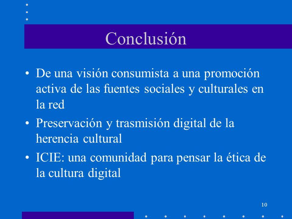Conclusión De una visión consumista a una promoción activa de las fuentes sociales y culturales en la red.