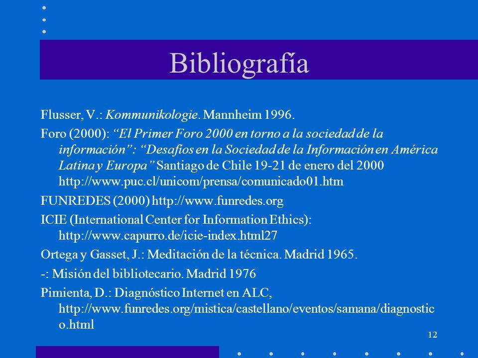 Bibliografía Flusser, V.: Kommunikologie. Mannheim 1996.