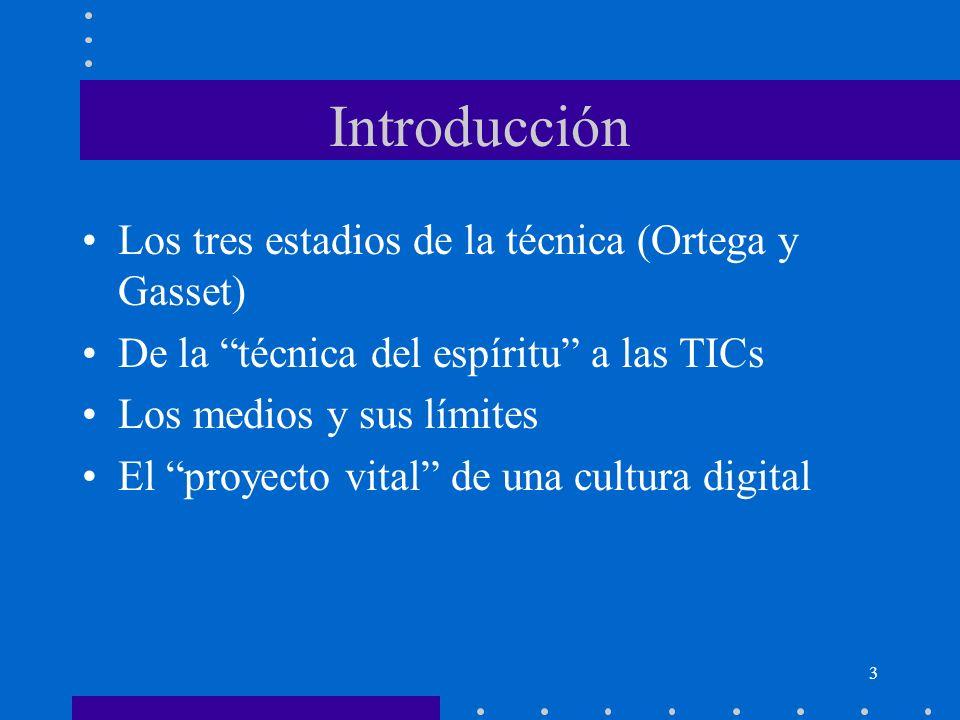 Introducción Los tres estadios de la técnica (Ortega y Gasset)
