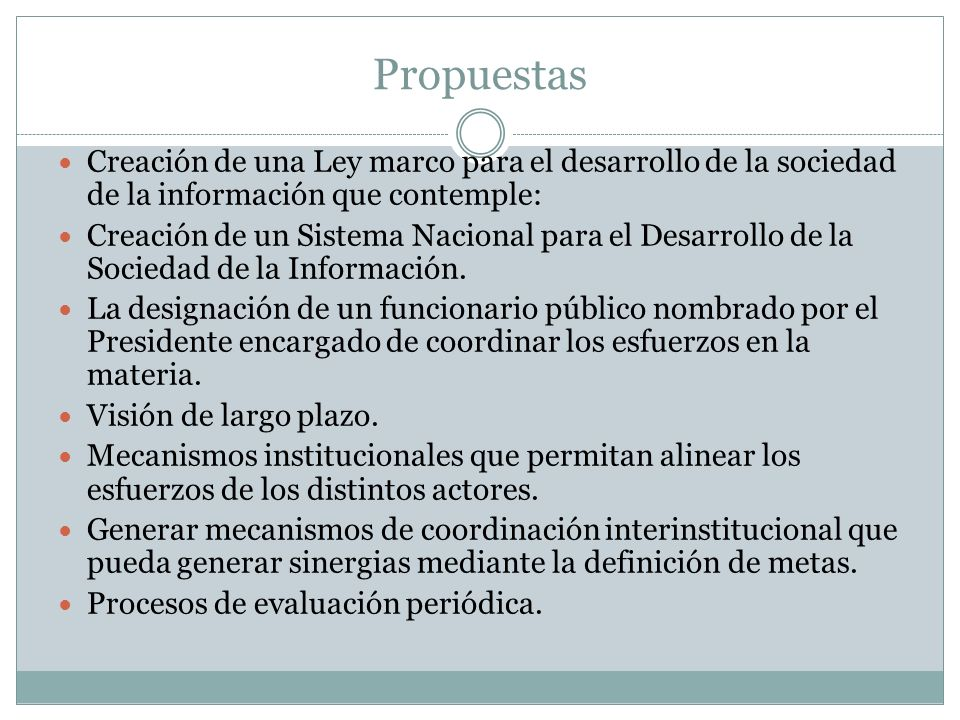 Propuestas Creación de una Ley marco para el desarrollo de la sociedad de la información que contemple: