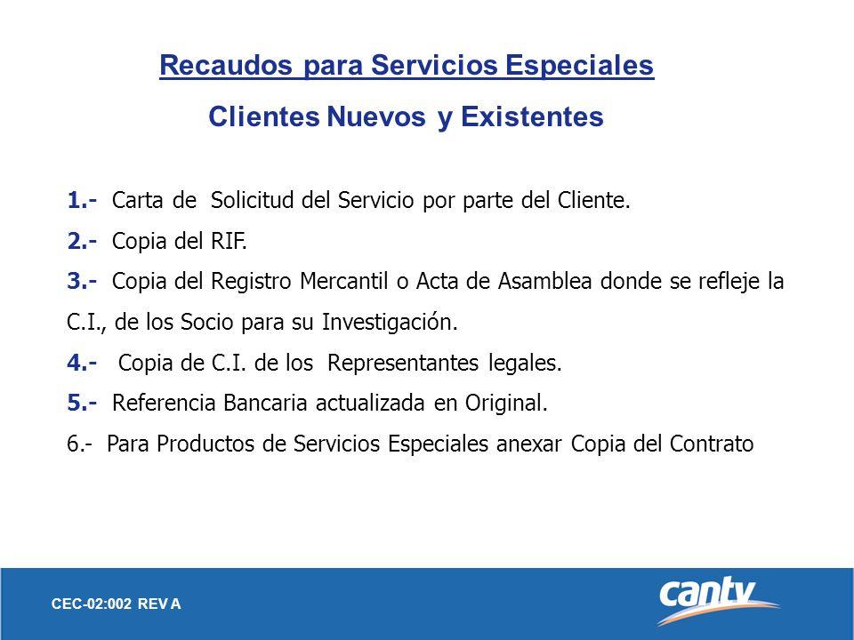 Recaudos para Servicios Especiales Clientes Nuevos y Existentes