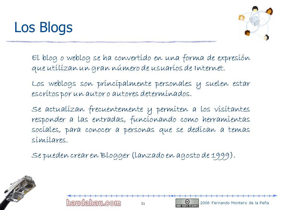 Los Blogs El blog o weblog se ha convertido en una forma de expresión que utilizan un gran número de usuarios de Internet.