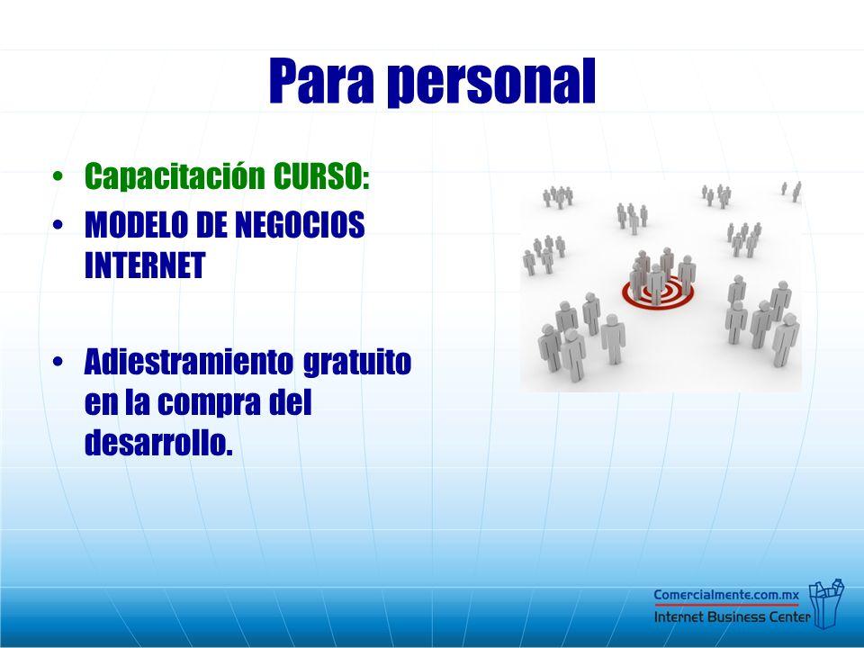 Para personal Capacitación CURSO: MODELO DE NEGOCIOS INTERNET