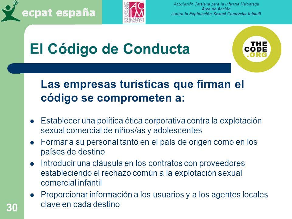 El Código de Conducta Las empresas turísticas que firman el código se comprometen a: