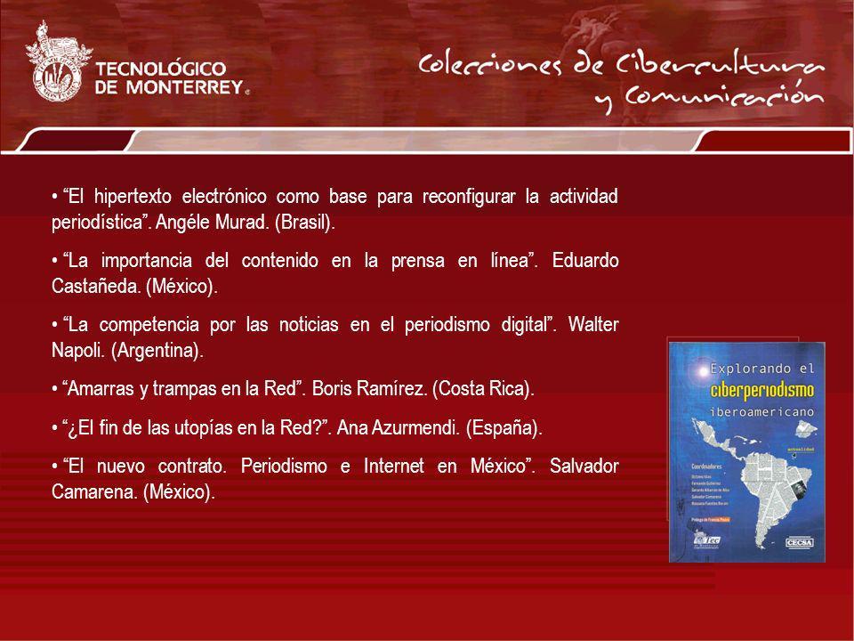 El hipertexto electrónico como base para reconfigurar la actividad periodística . Angéle Murad. (Brasil).