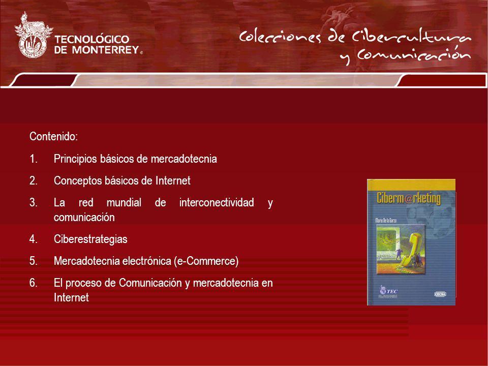 Contenido: Principios básicos de mercadotecnia. Conceptos básicos de Internet. La red mundial de interconectividad y comunicación.