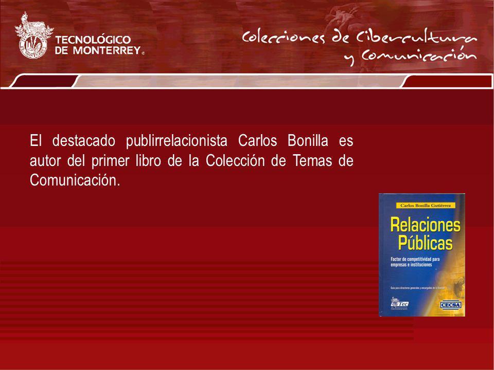 El destacado publirrelacionista Carlos Bonilla es autor del primer libro de la Colección de Temas de Comunicación.