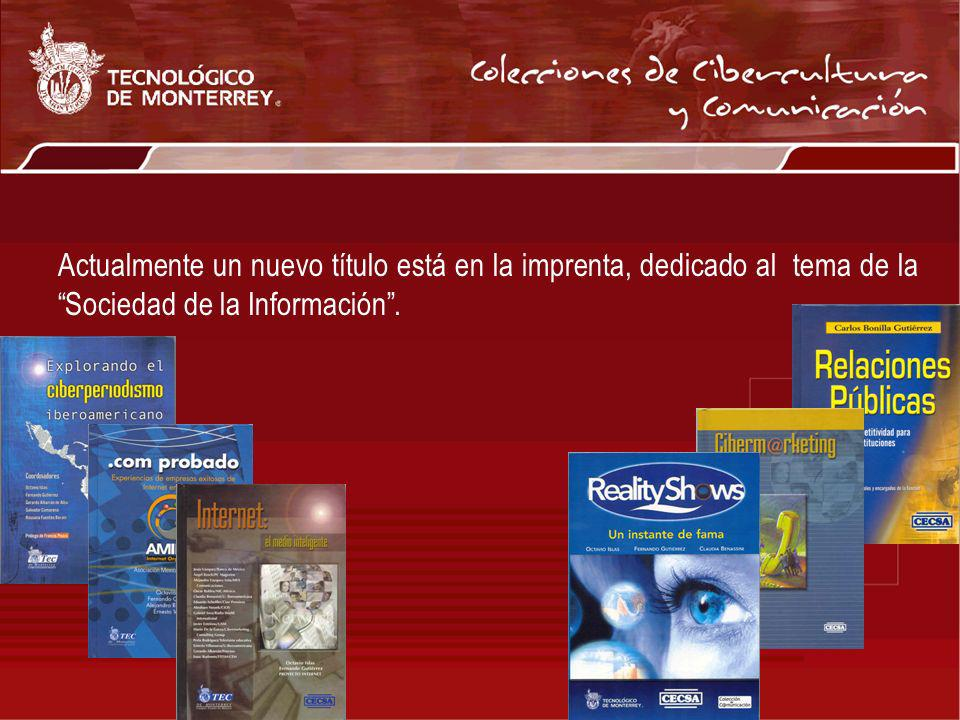Actualmente un nuevo título está en la imprenta, dedicado al tema de la Sociedad de la Información .