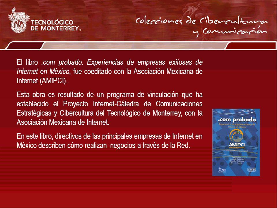 El libro .com probado. Experiencias de empresas exitosas de Internet en México, fue coeditado con la Asociación Mexicana de Internet (AMIPCI).