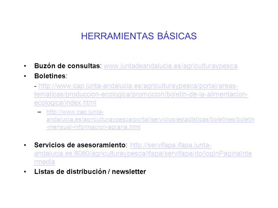 HERRAMIENTAS BÁSICAS Buzón de consultas: www.juntadeandalucia.es/agriculturaypesca. Boletines: