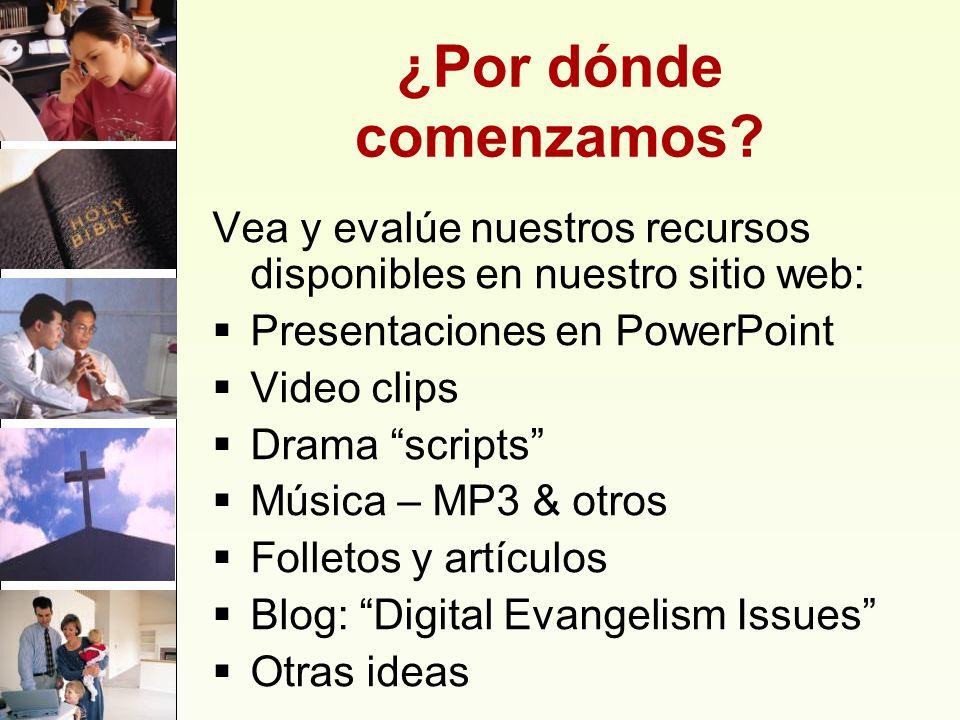 ¿Por dónde comenzamos Vea y evalúe nuestros recursos disponibles en nuestro sitio web: Presentaciones en PowerPoint.