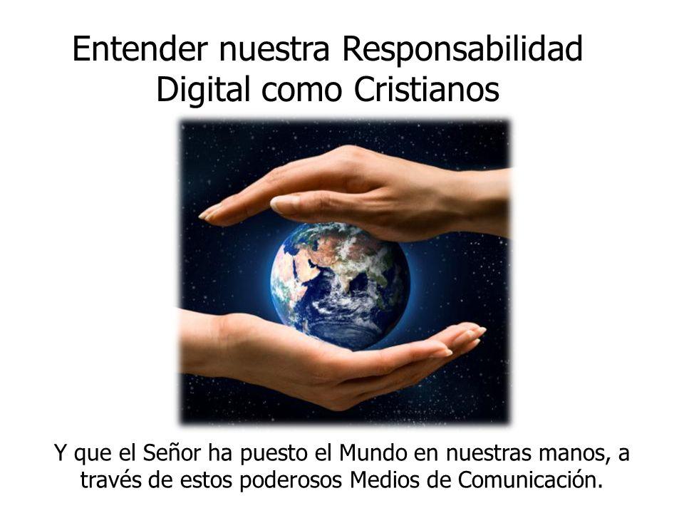 Entender nuestra Responsabilidad Digital como Cristianos