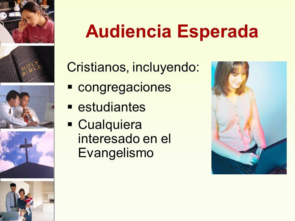 Audiencia Esperada Cristianos, incluyendo: congregaciones estudiantes