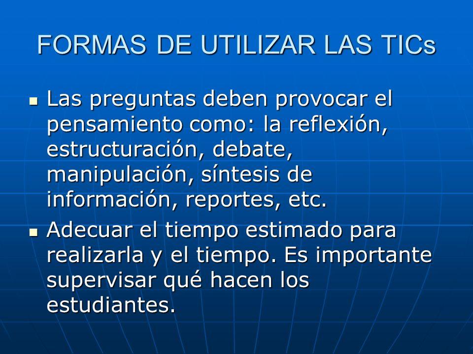 FORMAS DE UTILIZAR LAS TICs