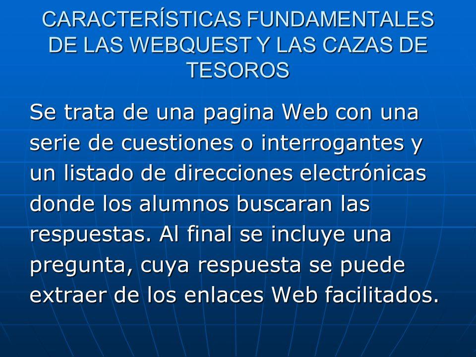 CARACTERÍSTICAS FUNDAMENTALES DE LAS WEBQUEST Y LAS CAZAS DE TESOROS
