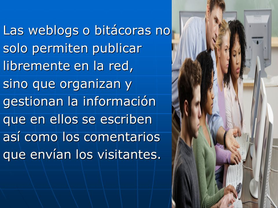 Las weblogs o bitácoras no
