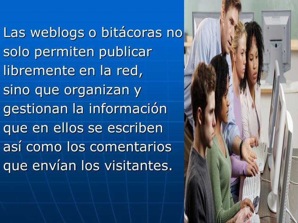 Las weblogs o bitácoras no