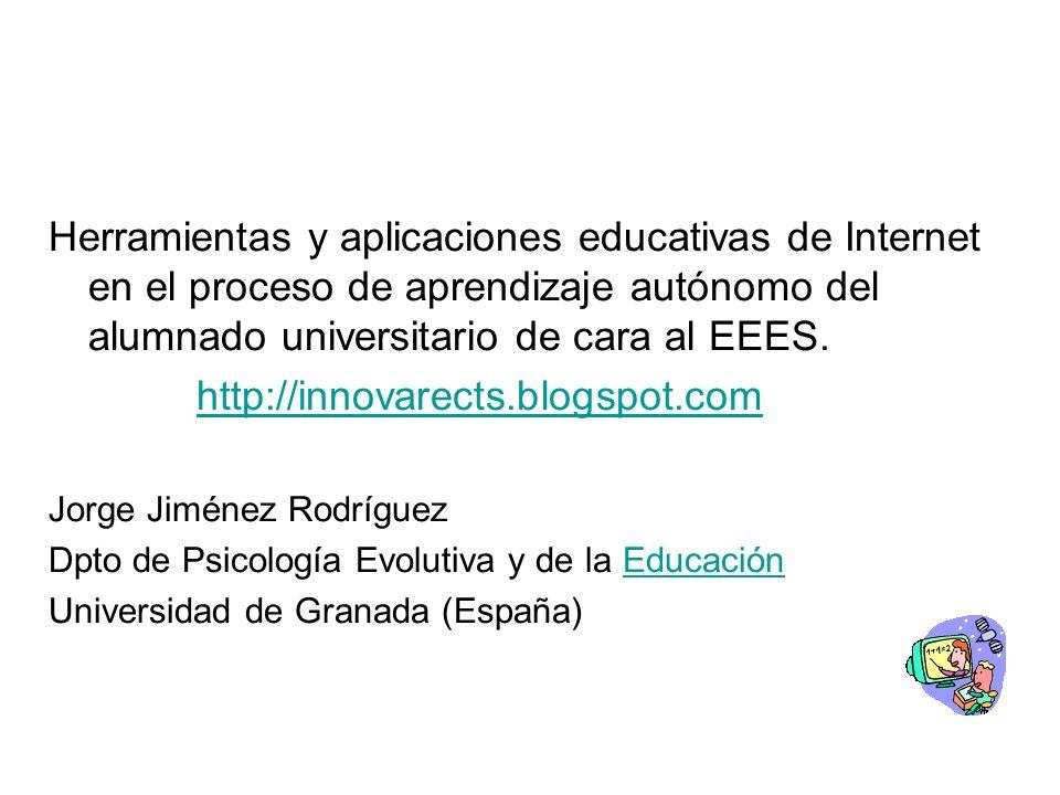 Herramientas y aplicaciones educativas de Internet en el proceso de aprendizaje autónomo del alumnado universitario de cara al EEES.