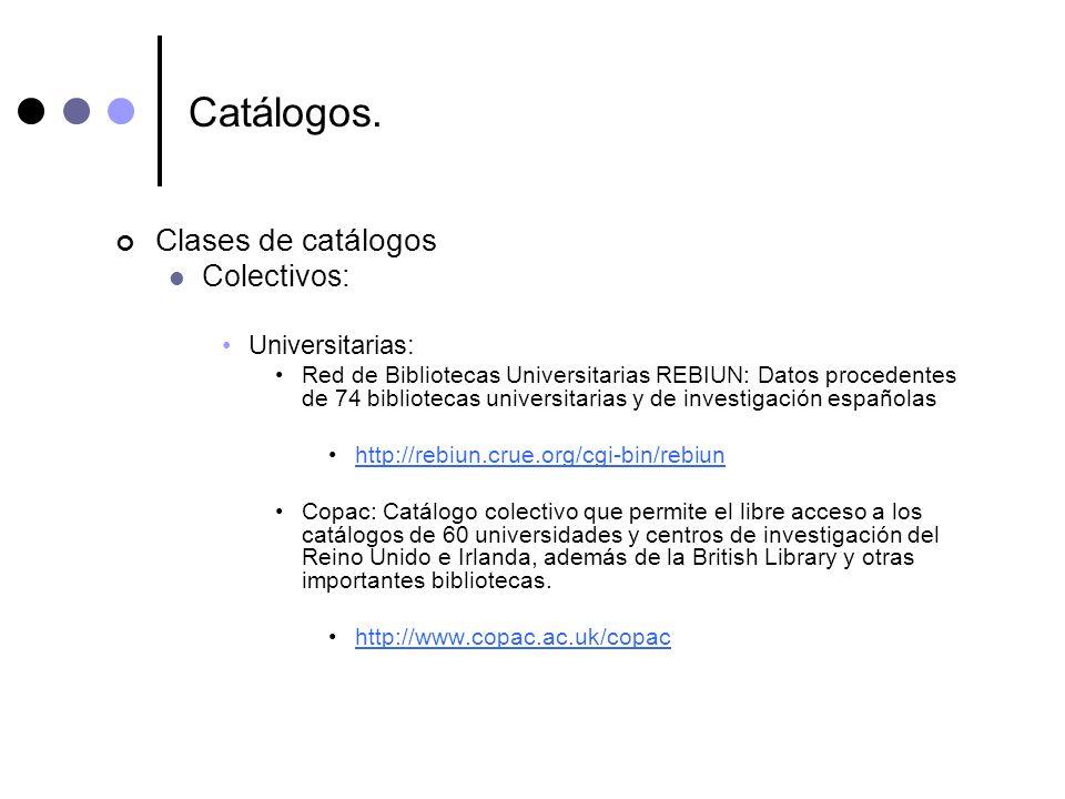 Catálogos. Clases de catálogos Colectivos: Universitarias: