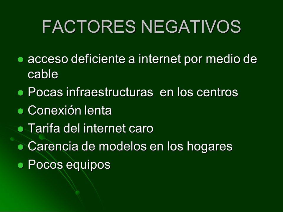 FACTORES NEGATIVOS acceso deficiente a internet por medio de cable