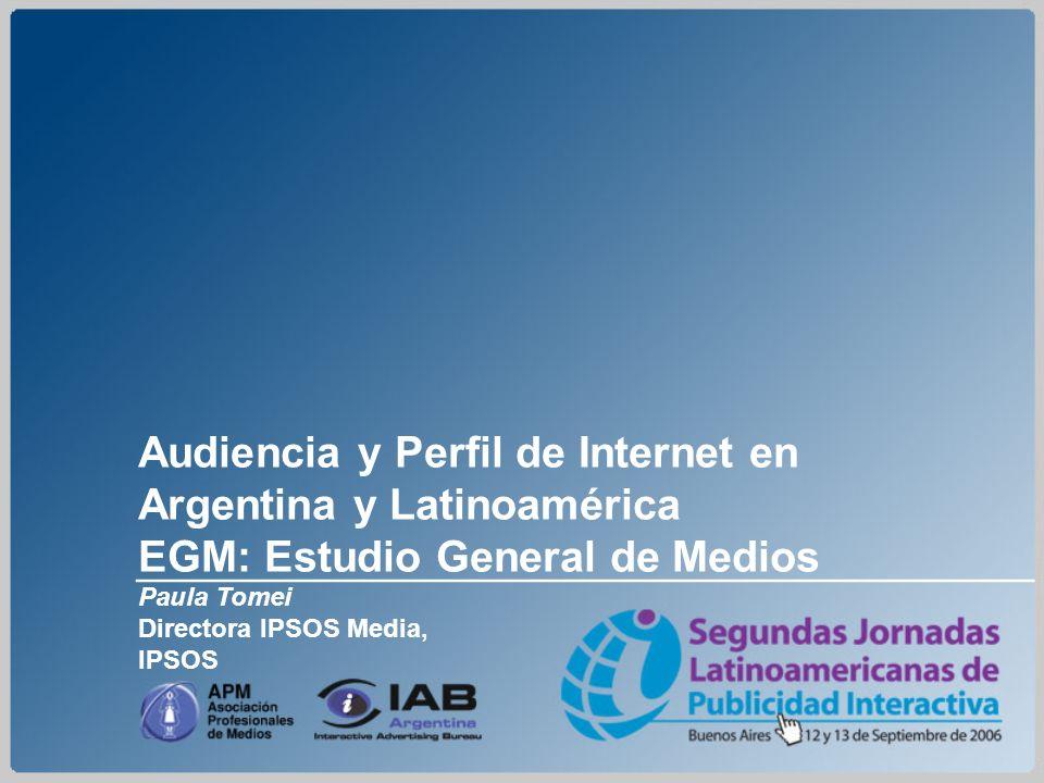 Audiencia y Perfil de Internet en Argentina y Latinoamérica EGM: Estudio General de Medios