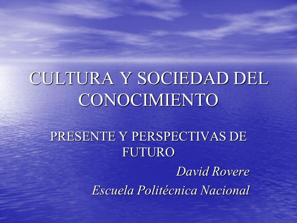 CULTURA Y SOCIEDAD DEL CONOCIMIENTO